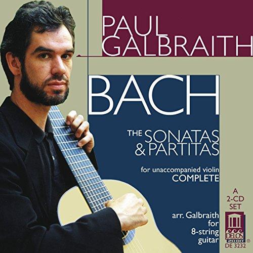 Galbraith , Paul - Bach: The Sonatas & Partitas (For Unaccompanied Violin COMPLETE)