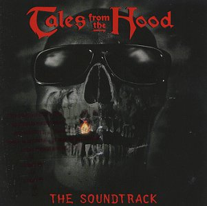 Soundtrack - Tales from the hood