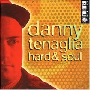 Tenaglia , Danny - Hard & Soul