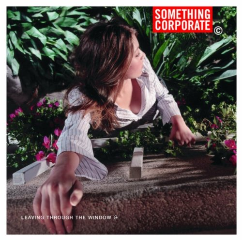 Something Corporate - Leaving Through The Window