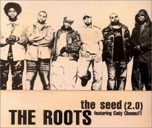 Roots , The feat. Cody Chesnutt - The Seed (2.0) (Maxi)