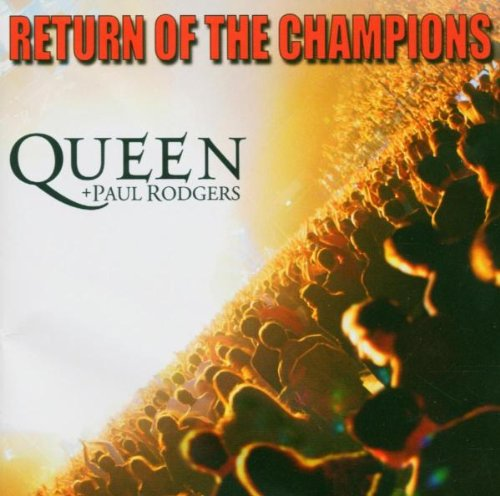 Queen (+ Paul Rogers) - Return of the champions