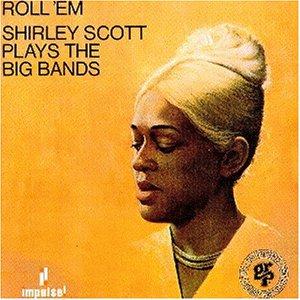 Scott , Shirley - Roll 'Em
