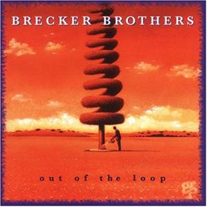 Brecker Brothers - Out of the loop
