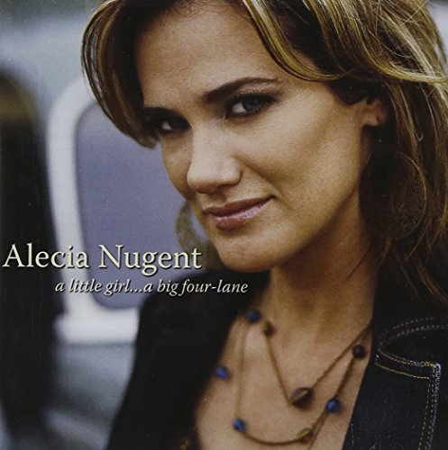Nugent , Alecia - A Little Girl...A Big Four-Lane