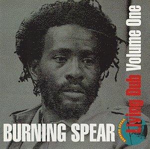 Burning Spear - Living Dub 1