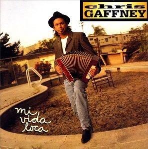 Gaffney , Chris - Mi Vida Loca