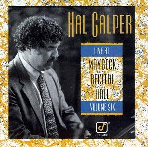 Galper , Hal - Live at Maybeck Recital Hall 6
