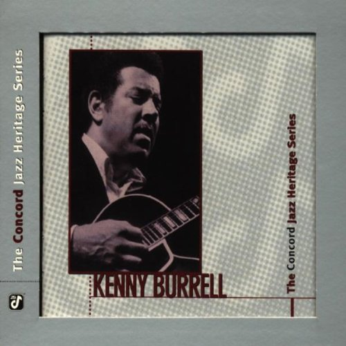 Burrell , Kenny - The Concord Jazz Heritage Series