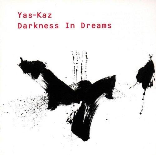 Yas-Kas - Darkness In Dreams - Selected Pieces 1983-1989