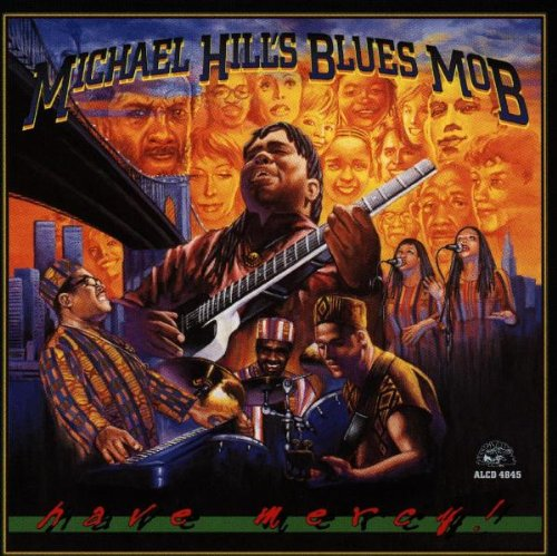 Hill , Michael Blues Mob - Have Mercy!
