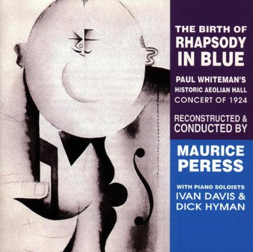 Whiteman , Paul - The Birth Of Rhapsody In Blue (Peress, Davis, Hyman)