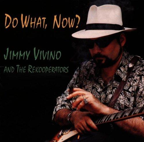 Vivino , Jimmy & The Rekooperators - Do What, Now?