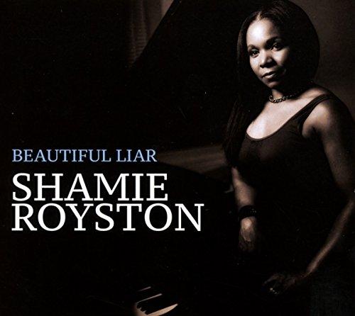 Royston , Shamie - Beatiful Liar