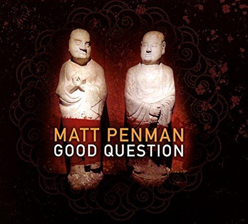 Penman , Matt - Good Question