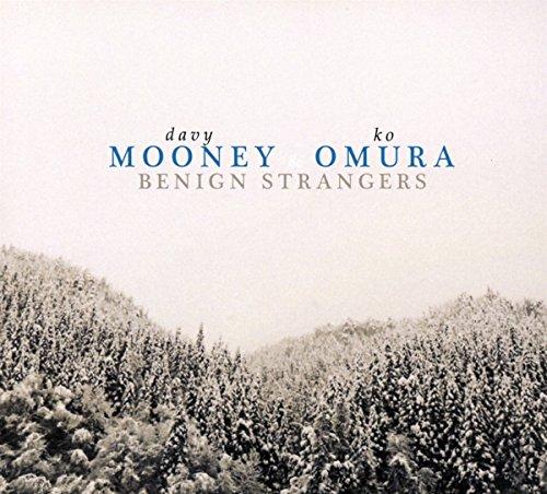 Mooney , Davy & Omura , Ko - Benign Strangers