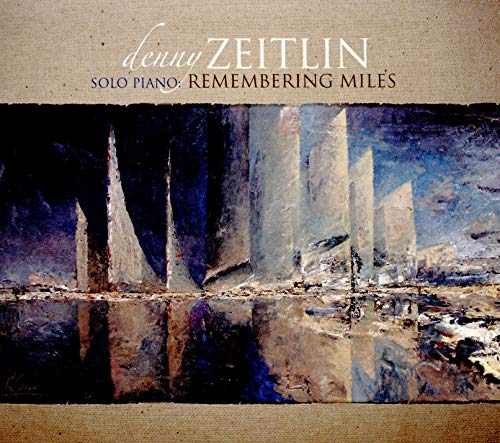 Zeitlin , Denny - Remembering Miles