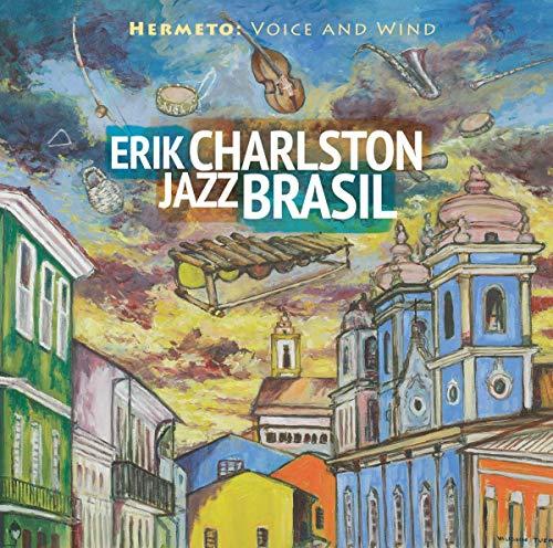 Erik Charlston Jazz Brasil - Hermeto - Voice and Wind