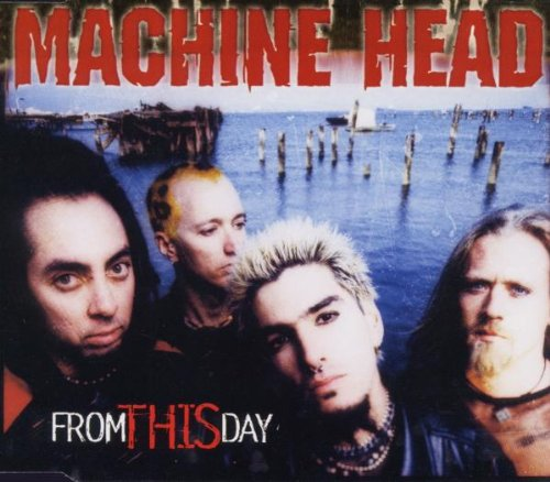 Machine Head - From This Day (Maxi)