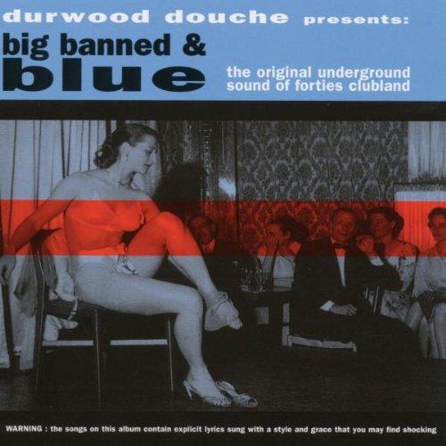 Durwood Douche - Big Banned & Blue