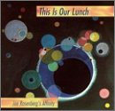 Rosenberg , Joe - Affinity: This Is Our Lunch Music & Arts