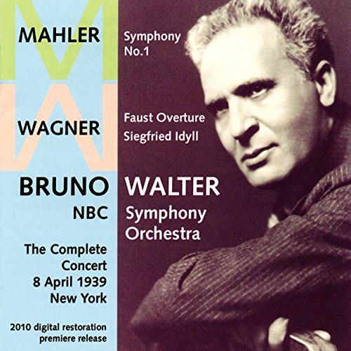 NBC Symphony Orchestra, Gustav Mahler, Richard Wagner, Bruno Walter - Mahler: Sinfonie Nr.1 / Wagner: Eine Faust-Ouvertüre/Siegfried-Idyll