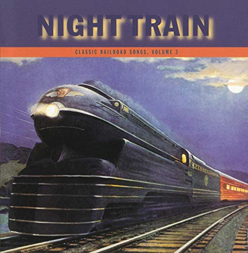 Sampler - Night Train: Classic Railroad Songs 3