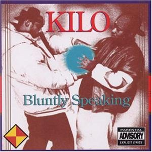 Kilo - Bluntly Speaking