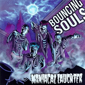 Bouncing Souls , The - Maniacal Laughter