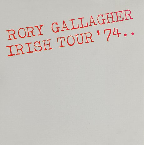 Gallagher , Rory - Irish Tour '74