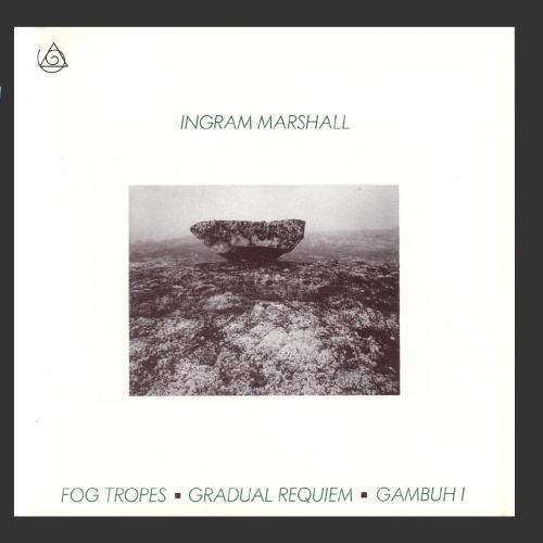Marshall , Ingram - Fog Tropes/Gradual Requiem/Gambuh I