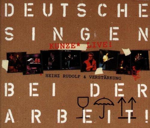 Kunze , Heinz Rudolf - Deutsche Singen bei der Arbeit - Live!