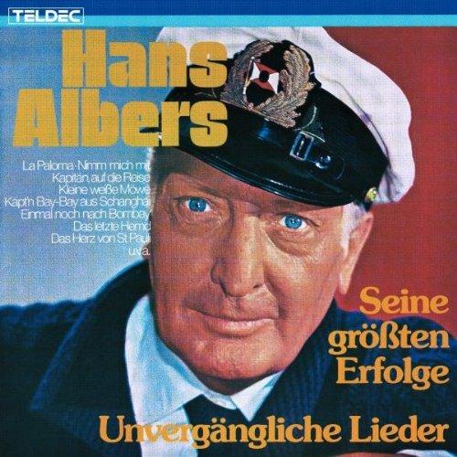 Albers , Hans - Unvergängliche Lieder - Seine größten ERfolge