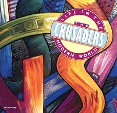 Crusaders - Life in the modern world (1988)