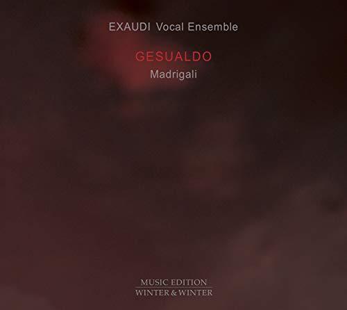 EXAUDI Vocal Ensemble - Gesualdo: Madrigali A Cinque Voci - Selections From Libro V And VI