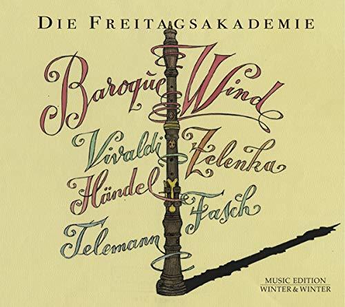 Freitagsakademie , Die - Baroque Wind - Vivaldi, Zelenka, Händel, Fasch, Telemann
