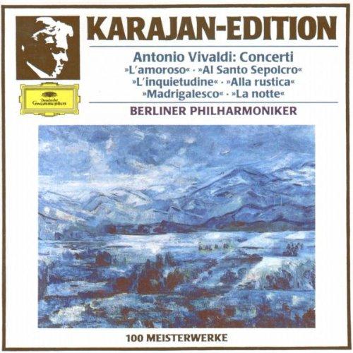 Karajan , Herbert von & BP - Vivaldi: Concerti (L'amoroso, Al Santo Sepolcro, L'Inquietudine, Alla Rustica, Madrigalesco, La Notte)