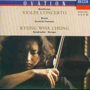 Chung , Kyung Wha - Beethoven: Violin Concerto / Bruch: Scottish Fantasia (Chung, Kondrashin, Kempe)