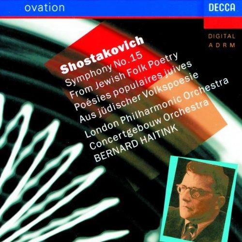 Shostakovich , Dmitri - Symphony No. 15 / Aus Jüdischer Volkspoesie (LPO, Haitink)