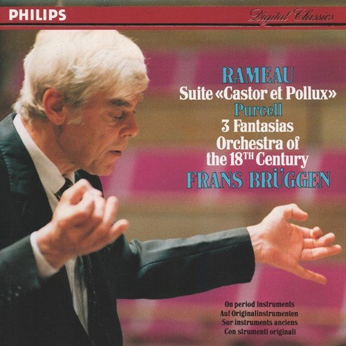 Rameau , Jean-Philippe / Purcell , Henry - Suite ''Castor Et Pollux'' / 3 Fantasias (Orchestra Of The 18th Century, Brüggen)