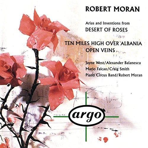 Moran , Robert - Desert of Roses / Open Veins (Jayne West, Alexander Blanescu)