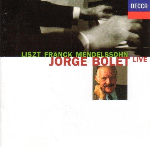 Bolet , Jorge - Liszt Franck Mendelssohn