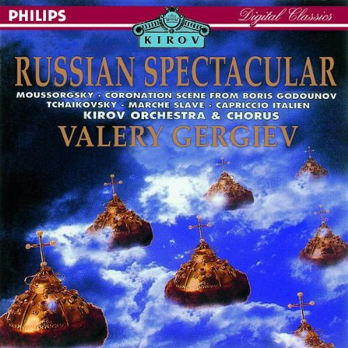 Gergiev , Valery & Kirov Orchestra & Chorus - Russian Spectacular - Moussorgsky: Coronation Scene From Boris Godounov / Tchaikovsky: Marche Slave / Capriccio Italien (Gergiev)