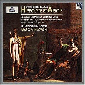 Rameau , Jean-Philippe - Hippolyte Et Aricie (Minkowski, Fouchecourt, Gens, Fink, Smythe, Feighan, Massis, Naouri)