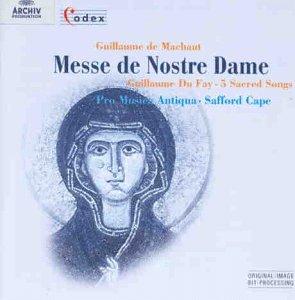 Machaut , Guillaume De - Messe De Nostre Dame / Du Fay: 5 Sacred Songs (Pro Musica Aniqua, Cape)
