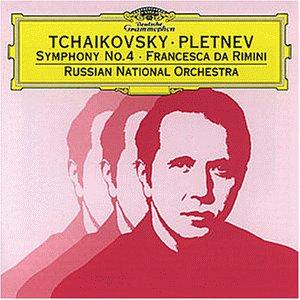 Pletnev , Mikhail - Tchaikovsky: Symphony No. 4 / Francesca Da Rimini (Pletnev, RNO)