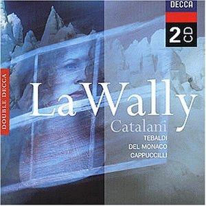 Catalani , Alfredo - La Wally (Tebaldi, del Monaco, Cappuccilli) (Remastered)