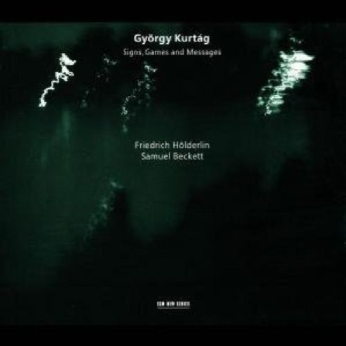 Kurtag , György - Signs, Games and Messages - Hölderlin, Beckett