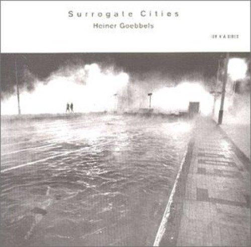 Goebbels , Heiner - Surrogate Cities