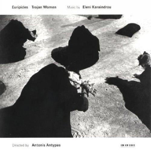 Karaindrou , Eleni - Trojan Women (By Euripides)
